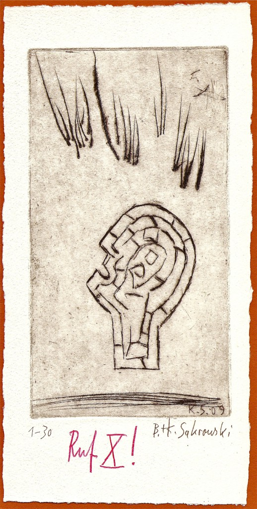 Ruf X ! , 2009, Kaltnadelradierung auf Bütten, Auflage 30, Eigendruck